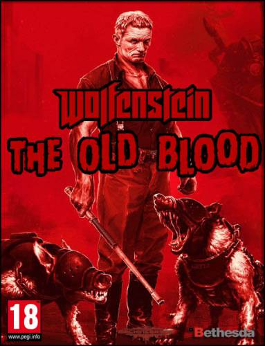 Wolfenstein: The Old Blood (2015/RUS/ENG/Repack)