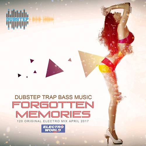 Forgotten Memories: Dubstep Trap Bass (2017)