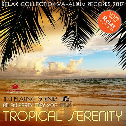 Tropical Serenity: 100 Relaxing Sounds (2017)