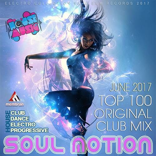 Soul Motion: Top 100 Original Club Mix (2017)