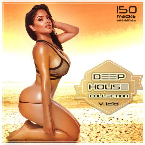 Deep House Collection. 150 tracks. Volume. 128 (2017)