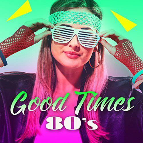 Good Times 80s (2017)
