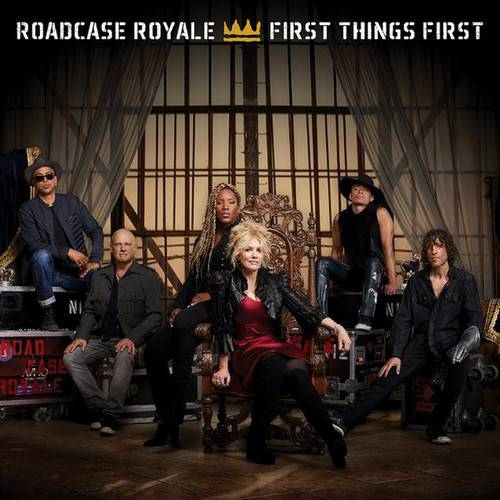 Roadcase Royale - First Things First (2017)