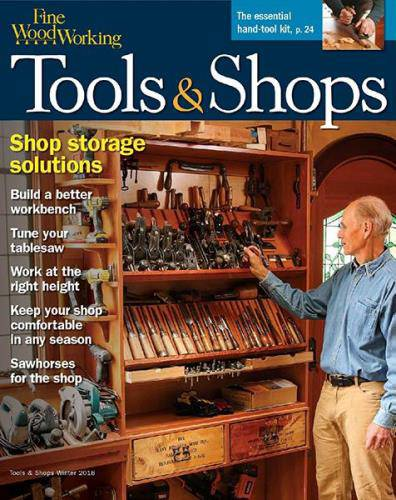 Fine Woodworking Tools & Shops - Winter 2018
