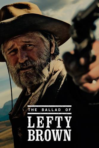 Баллада о Лефти Брауне / The Ballad of Lefty Brown (2017/WEB-DL/720p/1080p/WEB-DLRip)