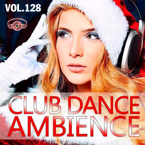 Club Dance Ambience Ver.128 (2017)