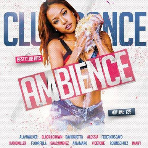 Club Dance Ambience Volume.129 (2018)