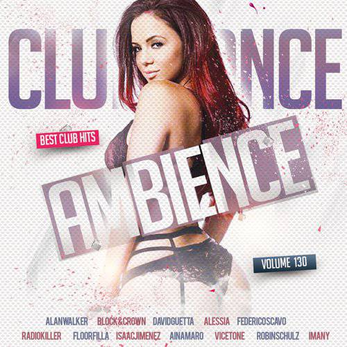 Club Dance Ambience Volum.130 (2018)