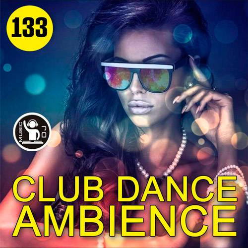 Club Dance Ambience Ver.133 (2018)