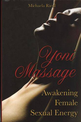 Michaela Riedl - Yoni Massage. Awakening Female Sexual Energy