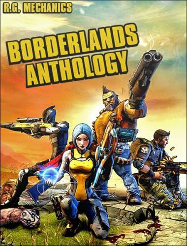 Borderlands: Anthology (2011-2017/RUS/ENG/RePack by R.G. Механики)