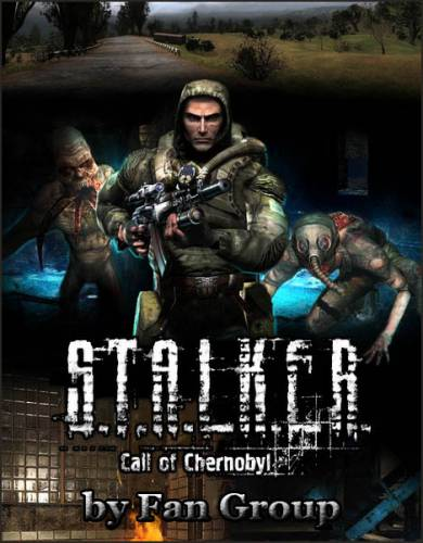 S.T.A.L.K.E.R.: Call of Chernobyl - by Fan Group (2018/RUS/ENG/RePack by SeregA-Lus)