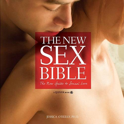 The New Sex Bible: The New Guide to Sexual Love