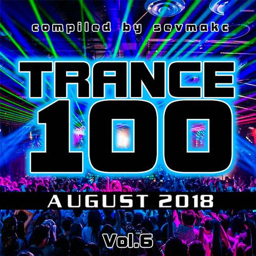 Trance 100 August Vol.6 (2018)