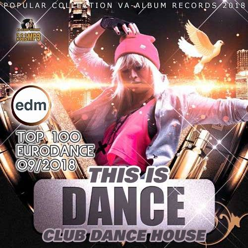 This Is Dance: Top 100 Eurodance (2018)
