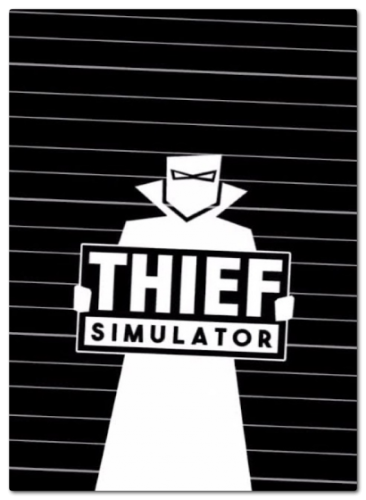 Thief Simulator (2018/RUS/ENG/MULTi9/RePack by xatab)