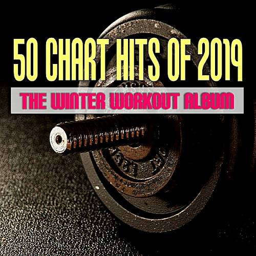 50 Chart Hits Of 2019 The Winter Workout Album (2019)