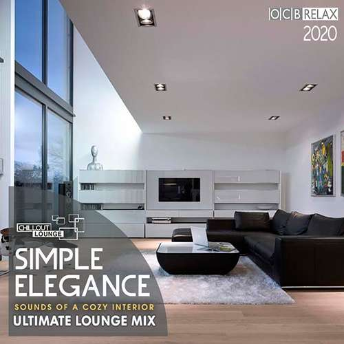 Simple Elegance: Ultimate Lounge Mix (2020)