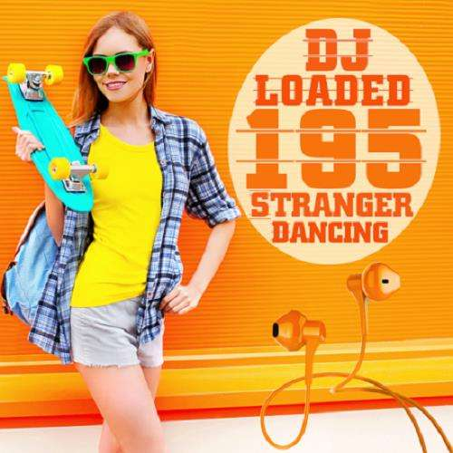 195 DJ Loaded Dancing Stranger (2020)