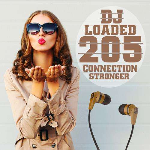 205 DJ Loaded Stronger Connection (2020)