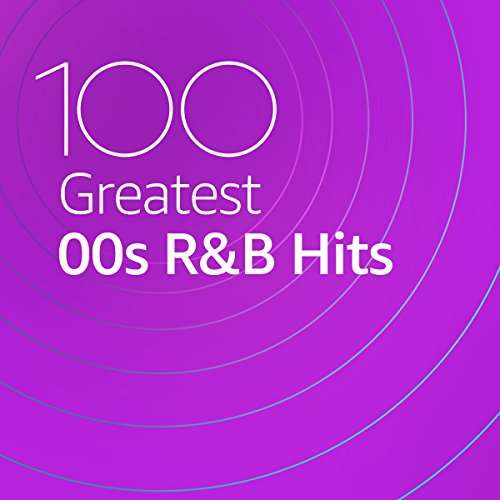 100 Greatest 00s R&B Hits (2020)