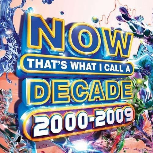 Now Thats What I Call a Decade 2000-2009 (2020)