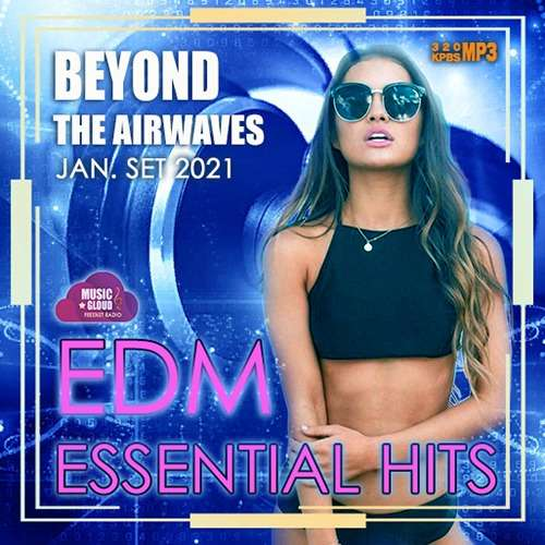 Beyond The Airwaves: EDM Essentials Hits (2021)