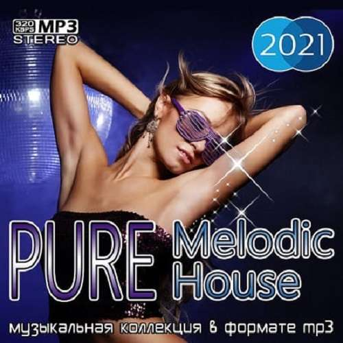 Pure Melodic house (2021)