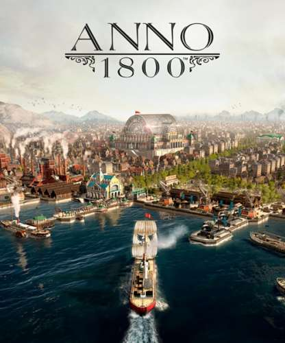 Anno 1800: Complete Edition (2019/RUS/ENG/MULTi11/RePack от FitGirl)