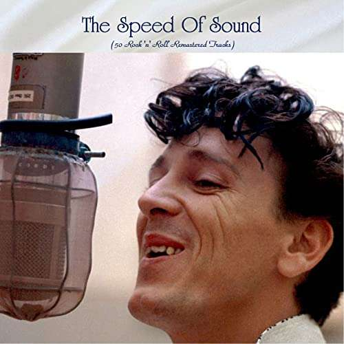 The Speed Of Sound (50 Rock 'n' Roll Remastered Tracks) (2021)