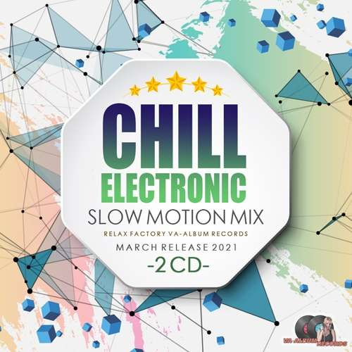 Chill Electronic: Slow Motion Mix 2CD (2021)