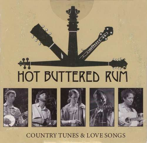 Hot Buttered Rum - Counrty Tunes & Love Songs (2021)